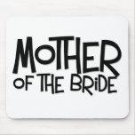 Madre del inconformista de la novia tapete de ratón
