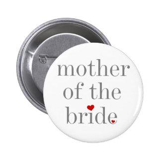 Madre gris del texto de la novia pin redondo de 2 pulgadas