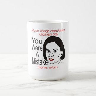 Madre narcisista usted era una taza del error