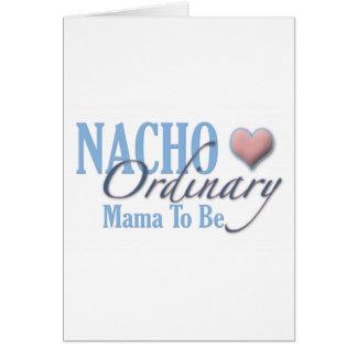 Madre ordinaria del Nacho a ser Tarjeta De Felicitación