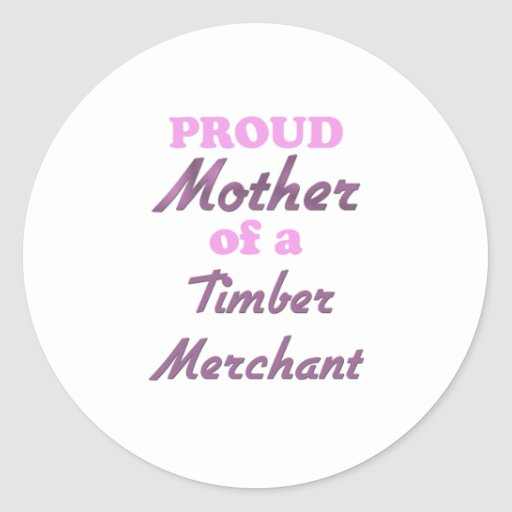 Madre orgullosa de un comerciante de la madera pegatina redonda