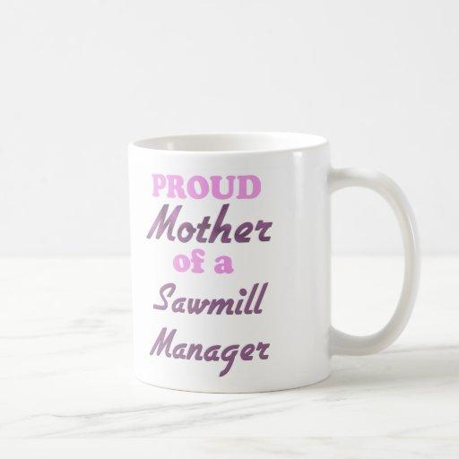 Madre orgullosa de un encargado de la serrería taza
