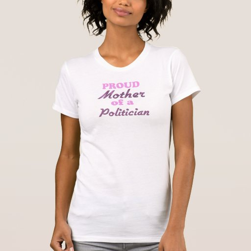 Madre orgullosa de un político camiseta
