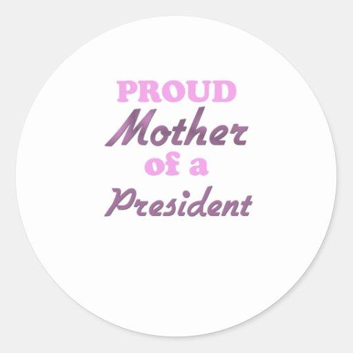 Madre orgullosa de un presidente pegatinas redondas