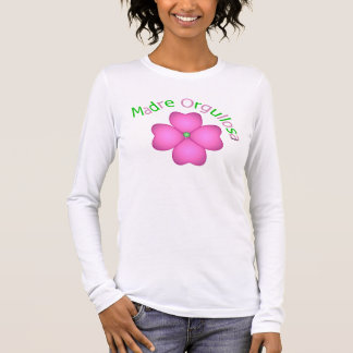 Madre Orgullosa Long Sleeve T-Shirt