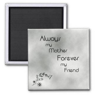 Madre para siempre mi imán del amigo