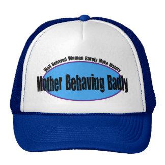 Madre que se comporta gravemente la camisa gorras de camionero