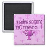 Madre Soltera  Número 1 Magnet