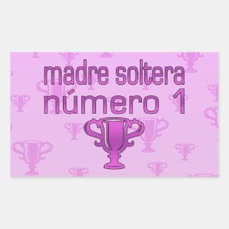 Madre Soltera  Número 1 Rectangular Sticker