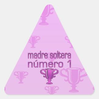 Madre Soltera  Número 1 Triangle Sticker