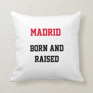 Madrid Born and Raised Throw Pillow