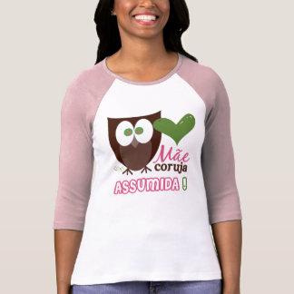 Mãe Coruja Assumida T-Shirt