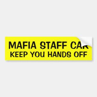 MAFIA STAFF CAR: KEEP YOU HANDS OFF BUMPER STICKER