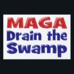 "MAGA Drain The Swamp Yard Sign<br><div class=""desc"">Yard sign for those who think we don&#39;t need to remove GOP Establishment and democrats who don&#39;t put America first or want to make America great again.    Yard sign available in several sizes.  Price includes H-frame.</div>"