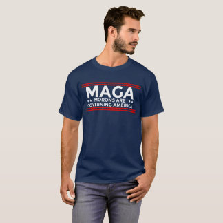 MAGA Morons are Governing America Political T-Shirt