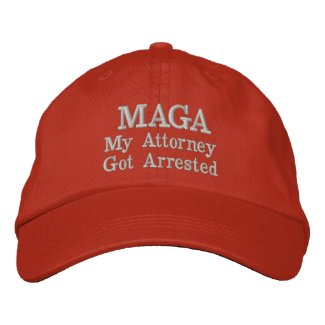 MAGA My Attorney Got Arrested Hat