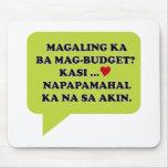Magaling Ka ba Magbudget Mouse Pad