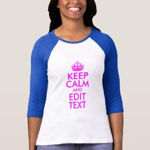 Magenta Keep Calm and Edit Text T-Shirt