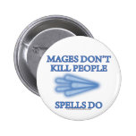 Mages Don't Kill People... 2 Inch Round Button