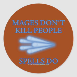 Mages Don't Kill People... Classic Round Sticker