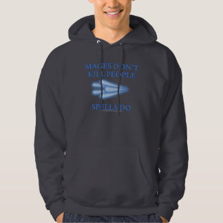 Mages Don't Kill People... Hoodie