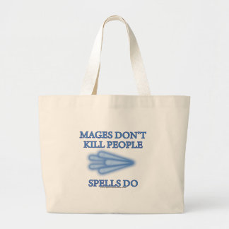 Mages Don't Kill People... Large Tote Bag