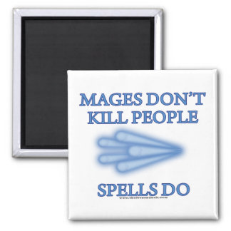 Mages Don't Kill People... Magnet