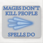 Mages Don't Kill People... Mouse Mat