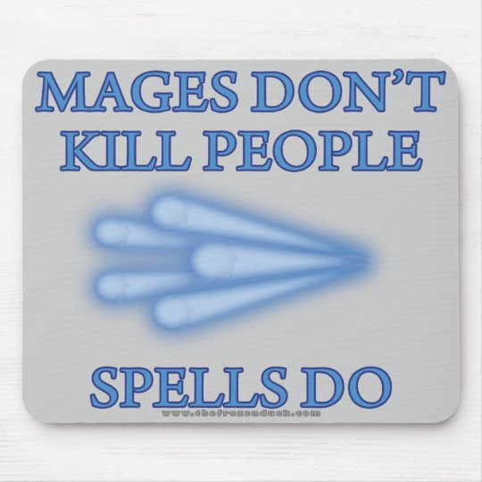 Mages Don't Kill People... Mouse Pad