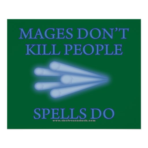Mages Don't Kill People... Poster