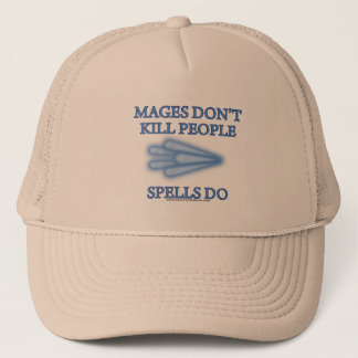 Mages Don't Kill People... Trucker Hat