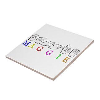 MAGGIE  ASL FINGER SPELLED CERAMIC TILE