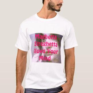 Maghetta Streghetta Blows Your Mind T-Shirt