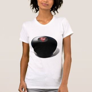 Magic 8 Ball ( Add Your Answer) T-shirt