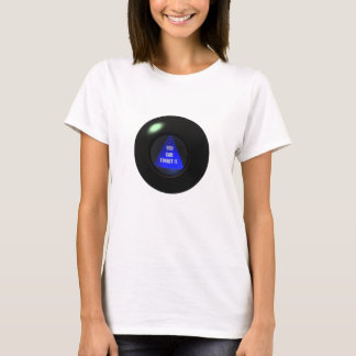 Magic 8 Ball Shirt Says Anything You Want.