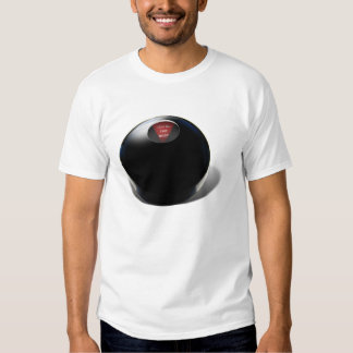 MAGIC 8 BALL - You're The Best T Shirts