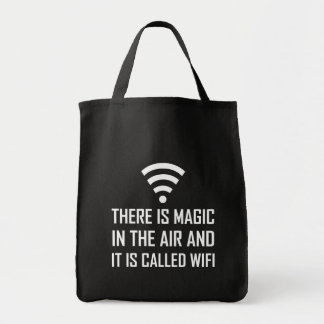 Magic In The Air Is Wifi Tote Bag