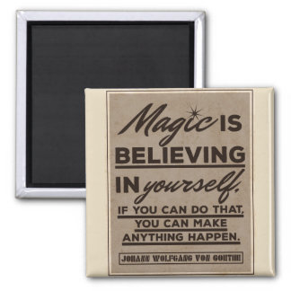 Magic is believing in yourself... magnet