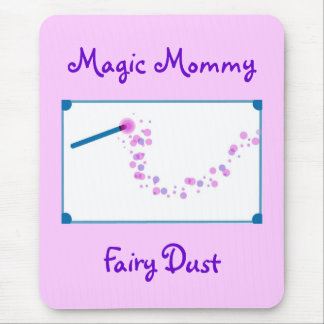 Magic Mommy Fairy Dust Mouse Pad