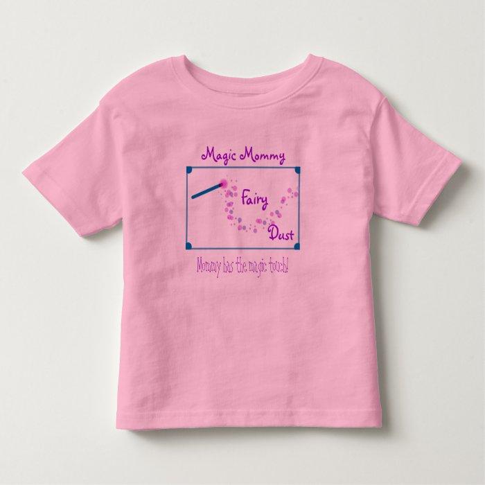 Magic Mommy Fairy Dust Toddler T-shirt