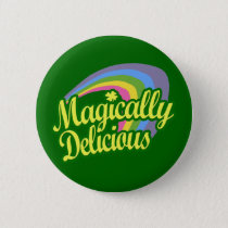 Magically Delicious, St Patricks Day Magic Rainbow Pinback Button