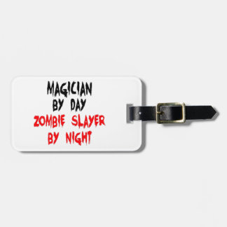 Magician by Day Zombie Slayer by Night Tags For Bags