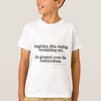 Magician dies during varnishing act. T-Shirt