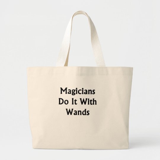 Magicians Do It With Wands Large Tote Bag