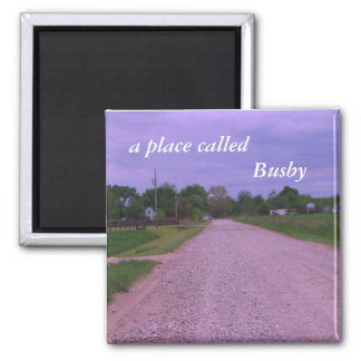 Magnet:  a place called Busby