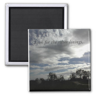 Magnet-Cloudy-Sky: Look for the silver linings. 2 Inch Square Magnet