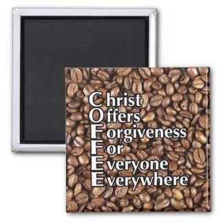 Magnet COFFEE Beans Christ Offers Forgiveness For