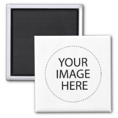 Magnet Create Your Own Template at Zazzle