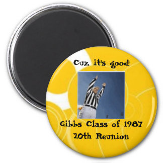Magnet Cuz it's good!, Class of ... - Customized