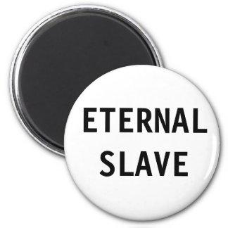 Magnet Eternal Slave